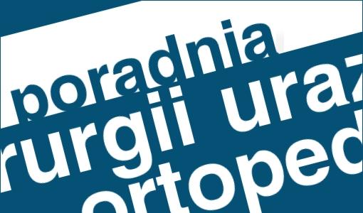 Poradnia Chirurgii Urazowo-Ortopedycznej